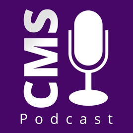 CMS Podcast on Apple Podcasts