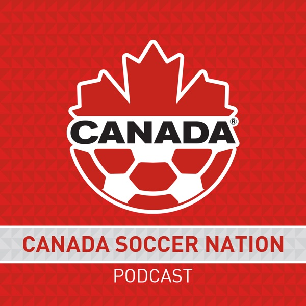 Canada Soccer Nation Podcast