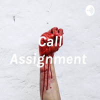 Call Assignment podcast