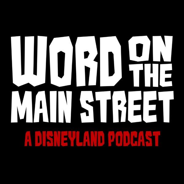 Word on the Main Street - A Disneyland Podcast