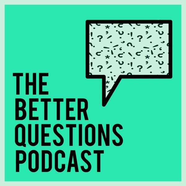 The Better Questions Podcast banner backdrop