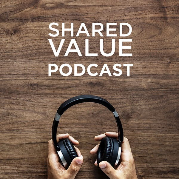 Shared Value Podcast