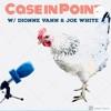 Case in Point W/Dionne & Joe artwork