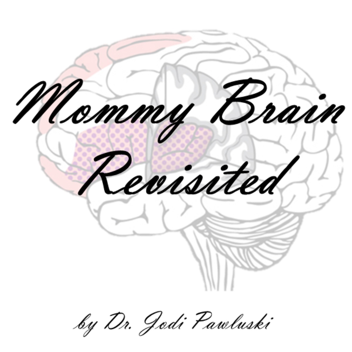 Mommy Brain Revisited
