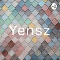Yensz podcast