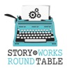 Story Works Round Table | Conversations About Craft | Before You Can Be a Successful Author, You Have to Write a Great Story artwork