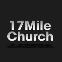 17 Mile Church podcast