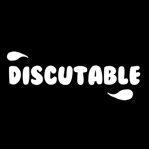 Discutable