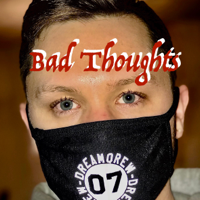 Bad Thoughts podcast