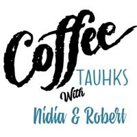 Coffee Tauhks with Nidia & Robert podcast