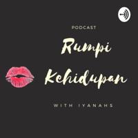 Rumpi Kehidupan with Iyanahs podcast