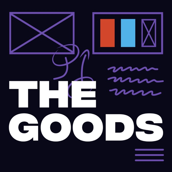 The Goods Podcast