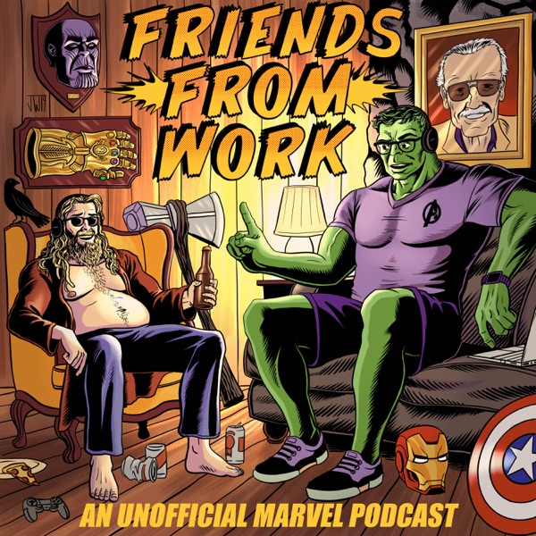 Friends From Work: An Unofficial Marvel Podcast