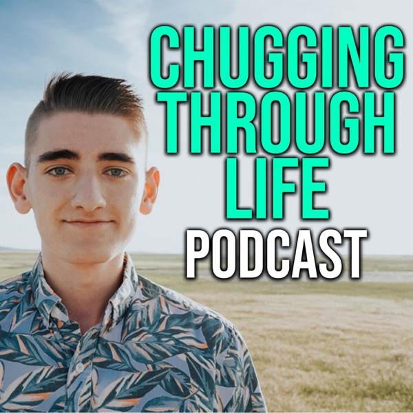 Chugging Through Life Podcast