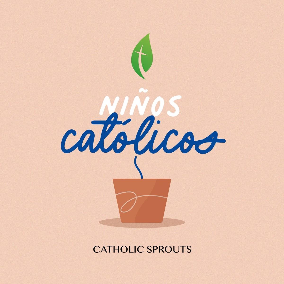 Niños Católicos +Catholic Sprouts en español+