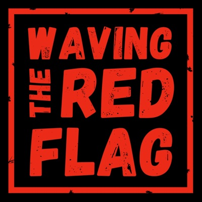 Waving the Red Flag:wavingtheredflag
