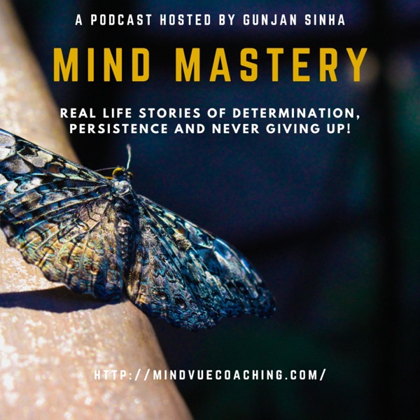 Mind Mastery - Real life stories of determination, persistence and never giving up!