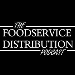 The Foodservice Distribution Podcast