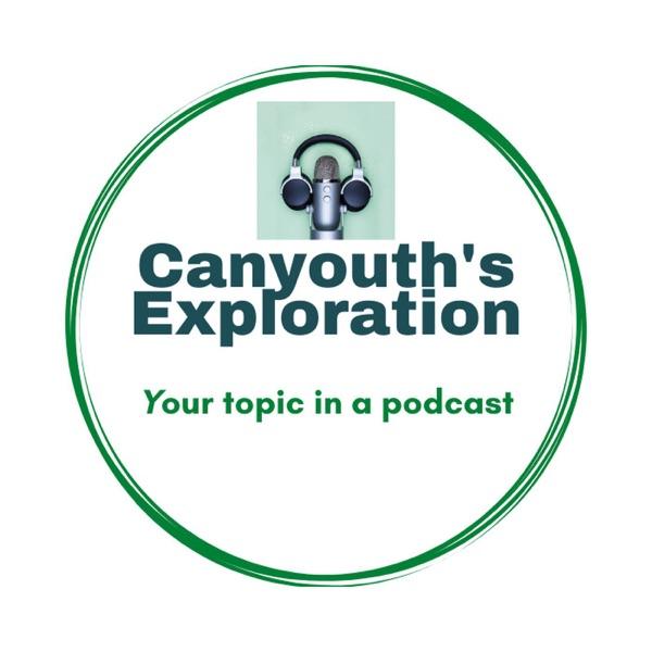 Canyouth's Exploration