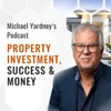 The Michael Yardney Podcast   Property Investment, Success & Money