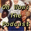 Oh Wow: The Podcast artwork