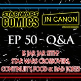 Star Wars Questions & Answers #2 – (Ep 50) Is Jar Jar Sith? Star Wars Crossovers, Continuity, Food & Dad Jokes