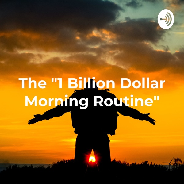 """The """"1 Billion Dollar Morning Routine"""" - Habits of the World's Most Successful People"""
