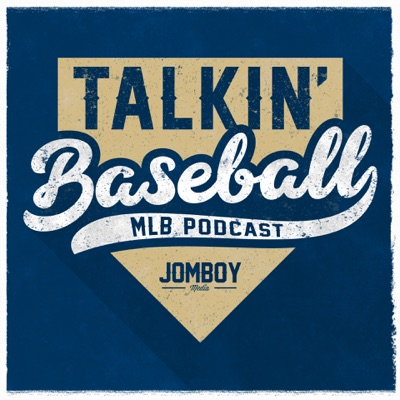 Talkin' Baseball (MLB Podcast):Jomboy Media
