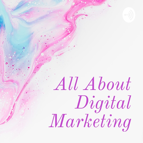 All About Digital Marketing