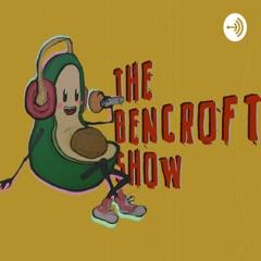 The Bencroft Show