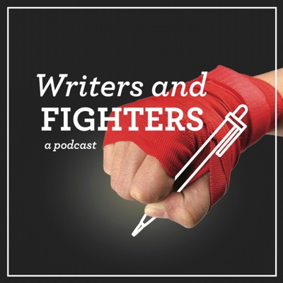Writers and Fighters: A Podcast
