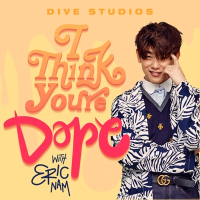 I Think You're Dope w/ Eric Nam:DIVE Studios