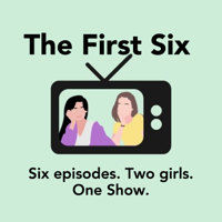 First Six podcast