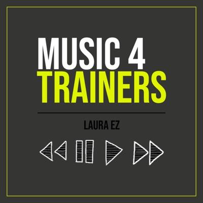 Music 4 Trainers:Laura Ez