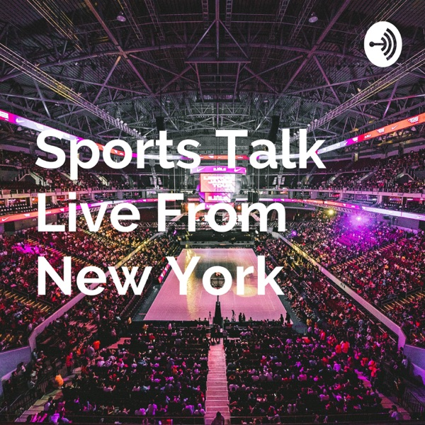 Sports Talk Live From New York