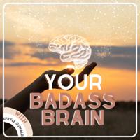 Your Badass Brain