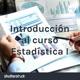 Introducción al curso Estadística I