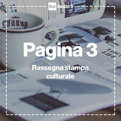 Pagina 3, la rassegna stampa  delle pagine culturali:Rai Radio 3