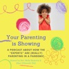 Your Parenting is Showing artwork
