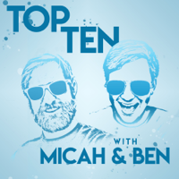 Top Ten with Micah & Ben podcast