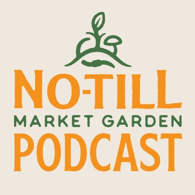 The No-Till Market Garden Podcast:Farmer Jesse