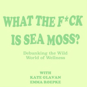 What the F*ck is Sea Moss? Debunking the Wild World of Wellness