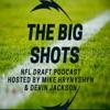 The Big Shots NFL Draft Podcast