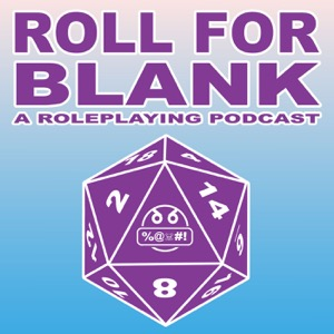 Roll For Blank