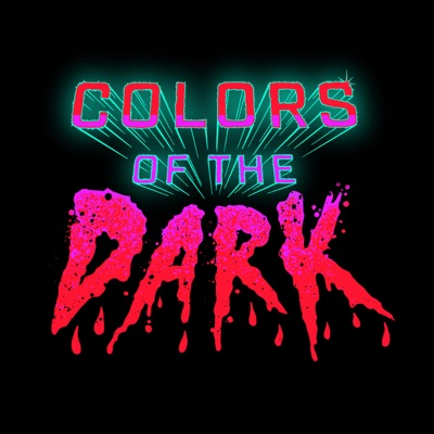 Colors of the Dark:FANGORIA Podcast Network