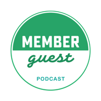 MEMBER GUEST podcast