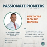 Healthcare from the Trenches with Dr. Alejandro Badia