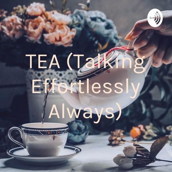 TEA (Talking Effortlessly Always)