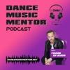 Dance Music Mentor Podcast - Find the Quickest Routes to Success in DJing & Production artwork