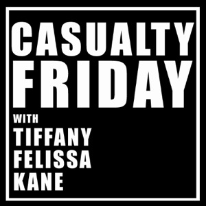 Casualty Friday